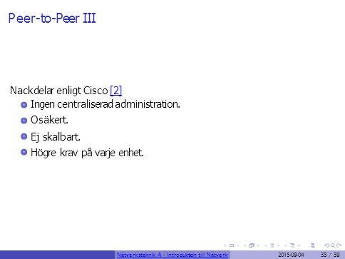 Peer-to-Peer III Nackdelar enligt Cisco [2]